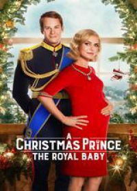 regarder A Christmas Prince: The Royal Baby en Streaming