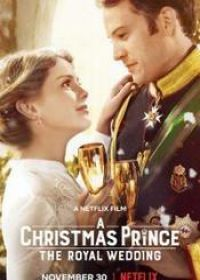 Regarder A Christmas Prince: The Royal Wedding en Streaming Gratuit sans limite