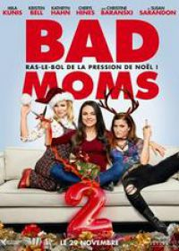 Regarder Bad Moms 2 en Streaming Gratuit sans limite