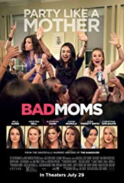 Regarder Bad Moms en Streaming Gratuit sans limite