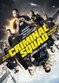 Regarder Criminal Squad en Streaming Gratuit sans limite