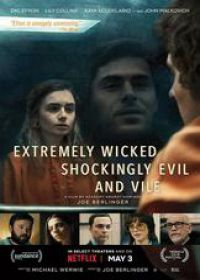 regarder Extremely Wicked, Shockingly Evil And Vile en Streaming