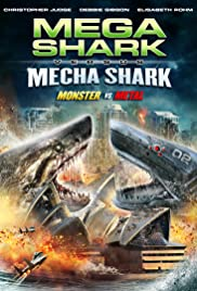Regarder Mega Shark Vs. Mecha Shark en Streaming Gratuit sans limite