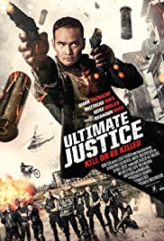 Regarder Ultimate Justice en Streaming Gratuit sans limite