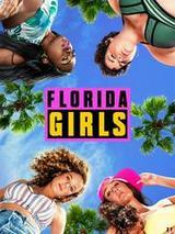 Regarder Florida Girls - Saison 1 en Streaming Gratuit sans limite